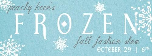 Peachy Keen's FROZEN Fall Fashion Show