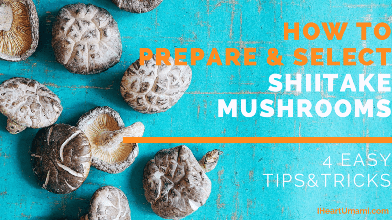How To Select and Prepare Shiitake Mushrooms