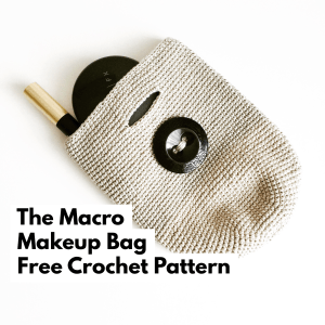 Macro Makeup Bag Crochet Pattern