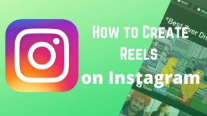 How to Create Reels on Instagram Guide