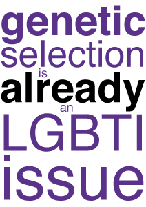Genetic selection is already an LGBTI issue