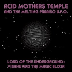 Acid-Mothers-Temple-and-the-Melting-Paraiso-UFO---Lord-of-the-Underground-Vishnu-and-the-Magic-Elixir Upcoming Releases – May of 2009