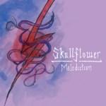 Skullflower-Malediction New Releases - Skullflower - Malediction / The Paris Working / Vile Veil