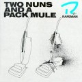 Two Nuns And A Pack Mule - 1989