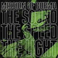 Mission-Of-Burma-The-Sound-The-Speed-The-Light New Releases - Mission Of Burma - The Sound The Speed The Light