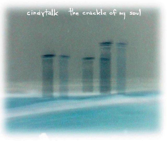 Cindytalk The Crackle of My Soul 1