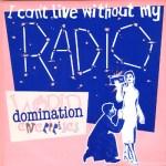 I-Cant-Live-Without-My-Radio World Domination Enterprises
