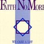 Faith-No-More-We-Care-A-Lot Mike Patton's Week - Continued - Faith No More