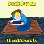 Dude-Japan-Split Download / Streaming Vault - Hi-Fi Acrobatics Commission, Street Cheetah, Weed Hounds, Nomogram