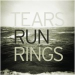 Tears-Run-Rings-Distance Streaming/Download Vault - Tears Run Rings