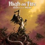 High-On-Fire-Snakes_For_The_Divine Metal Sunday - Classic Videos, New Releases and more!