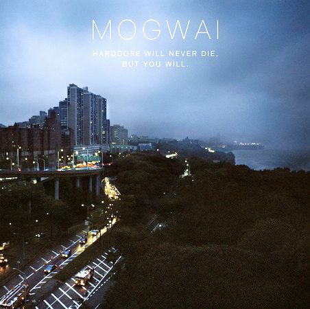 Mogwai-Hardcore-Will-Never-Die-But-You-Will-review New Releases - Mogwai - Hardcore Will Never Die, But You Will (Sub Pop)