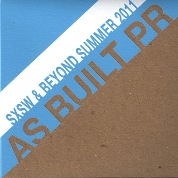 As-Built-PR-Sampler-2011 As Built PR SXSW & Beyond (Summer 2011) Sampler - Review