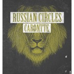 Russian-Circles-+-Caronte Russian Circles - 2011 North American Tour Dates + Posters