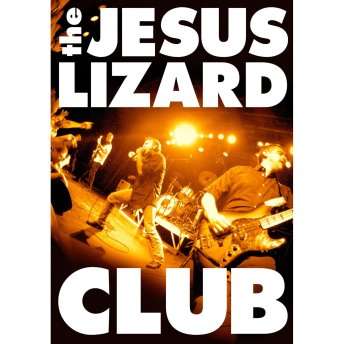 Jesus-Lizard-Club-1024x1024 2011 Releases Highlight - Jesus Lizard - Club (MVD)
