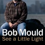 Bob-Mould-See-A-Little-Light-book-cover-150x150 2017 on Video - Boston to NYC