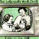 Legendary Pink Dots – Faces In The Fire