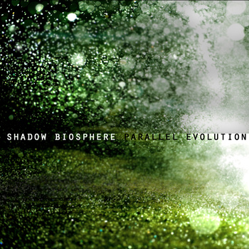 Shadow Biosphere - Parallel Evolution