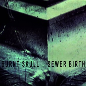 Burnt-Skull-Sewer-Birth New Names to Learn - Burnt Skull