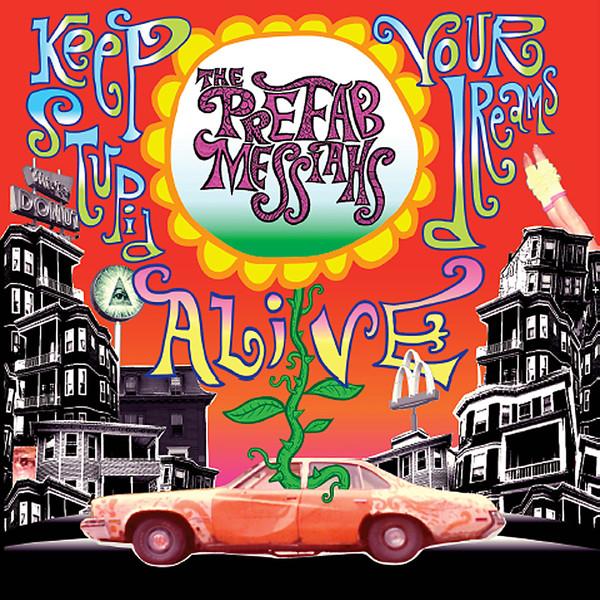 Prefab Messiahs Keep Your Stupid Dreams Alive 1