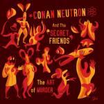 Premiere – Conan Neutron & The Secret Friends – Avid Fan