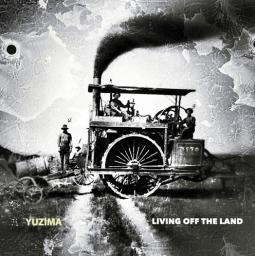 "Yuzima-Living-Off-the-Land Sounding Off - Yuzima on ""Living Off the Land"" EP"