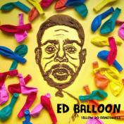 Ed-Balloon-Yellow-20-Somethings-300x300 (Anti) EOTY - 20 Most Interesting Records From 2016 (Lightning Pill)