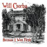 Will-Csorba-Because-I-Was-Flesh-300x300 (Anti) EOTY 2016 - The Modern Folk