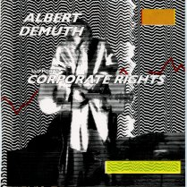 Albert-DeMuth-Corporate-Rights 100 Great Songs From Boston and New England of 2017 – 11-30