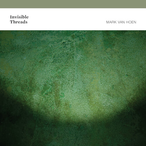 Mark-Van-Hoen-Invisible-Threads Interview with Mark Van Hoen + Review of Invisible Threads (Touch)