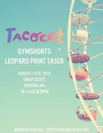 Tacocat-Gymshorts-Leopard-Print-Taser-at-Great-Scott-Poster Upcoming Shows - Boston/Providence/NYC: August 2018