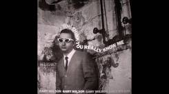 Gary Wilson You Think You Really Know Me