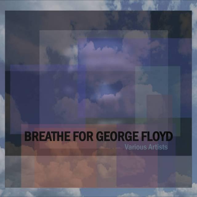 Breathe for George Floyd