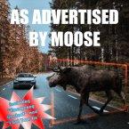 Moose As Advertised