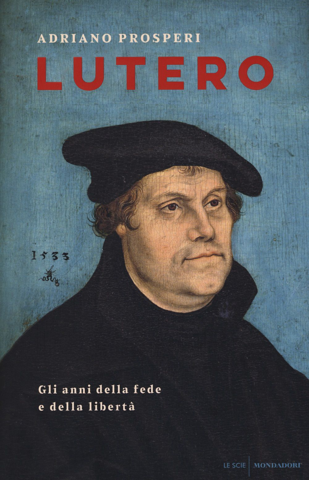 Luther The Years Of Faith And Freedom