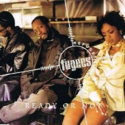 フージーズ(The Fugees)のReady or Not