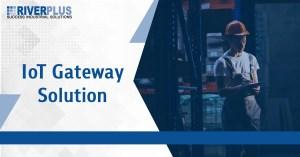 IoT Gateway Solution ครอบคลุมทุกการเชื่อมต่อ แม่นยำทุกการคาดการณ์
