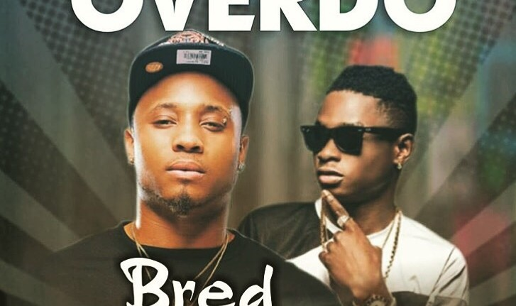 DOWNLOAD: B-Red ft Lil Kesh - Over Do