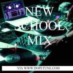 [MIXTAPE] DOPETUNE.COM NEW SCHOOL MIX – HOSTED BY DJ SJS
