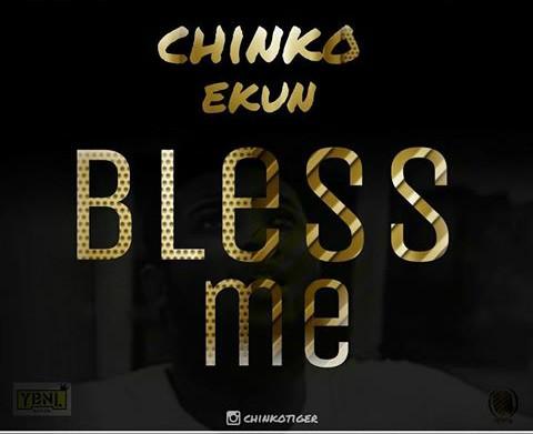 1469209158-music-chinko-ekun-bless-me