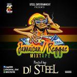 """[MIXTAPE]: DJ Steel – """"Jamaica/Reggea Mix"""""""