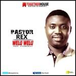[Music] : Pastor Rex @iampastorrex – Welu Welu Prod. Stormzbeat