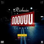 [Music] : Ric'Bain – OOOUUU Cover (YCEE DISS) | @Ricbain_Aslan
