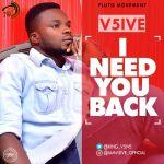 [Music] : V5ive – I Need You Back   @King_V5ive
