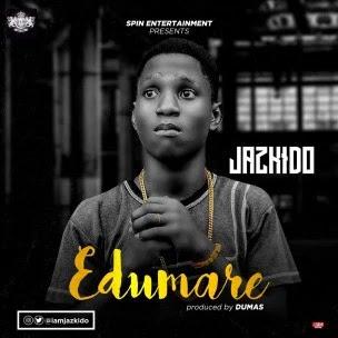[Music] : Jazkido – Edumare | @Iam_Jazkido