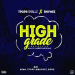 [Audio] : TPops Small X Rhymez – High Grade (Freestyle) | @iam_tpops