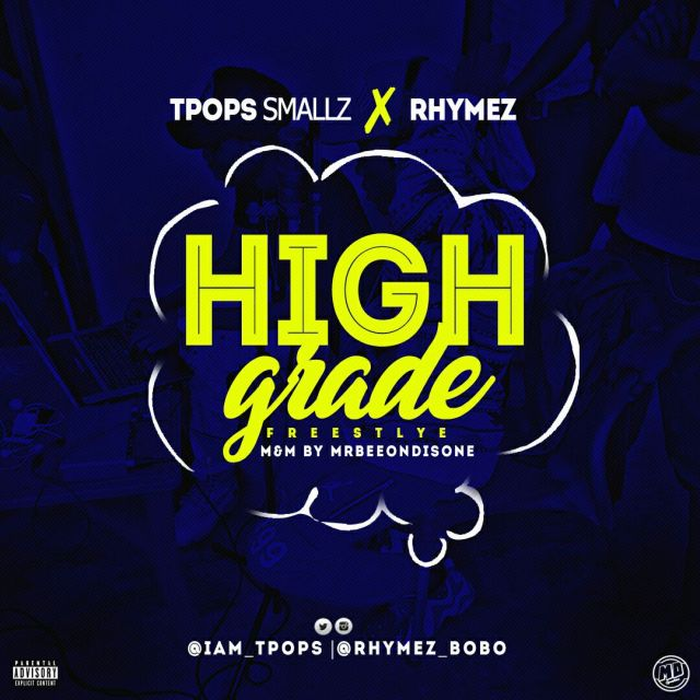 TPops Small X Rhymez - High Grade ( Freestyle )