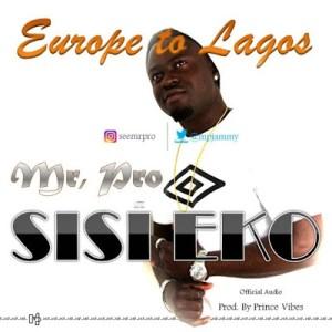 Mr. Pro - Sisi Eko (Europe to Lagos)