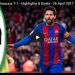 [#Football] : Barcelona vs Osasuna 7-1 – Highlights & Goals – 26 April 2017