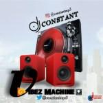 [Mixtape] : Dj Constant – Vibez Machine | @djayconstant